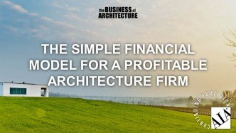 The Simple Financial Model For A Profitable Architecture Firm