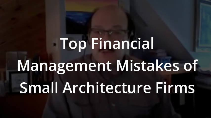 Top Financial Management Mistakes of Small Architecture Firms